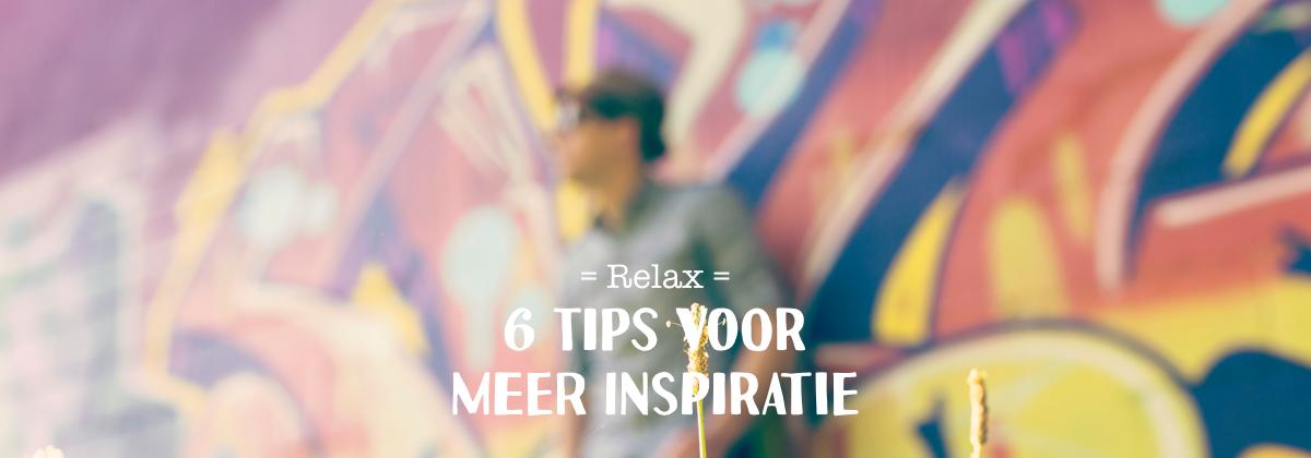 6 tips voor meer inspiratie